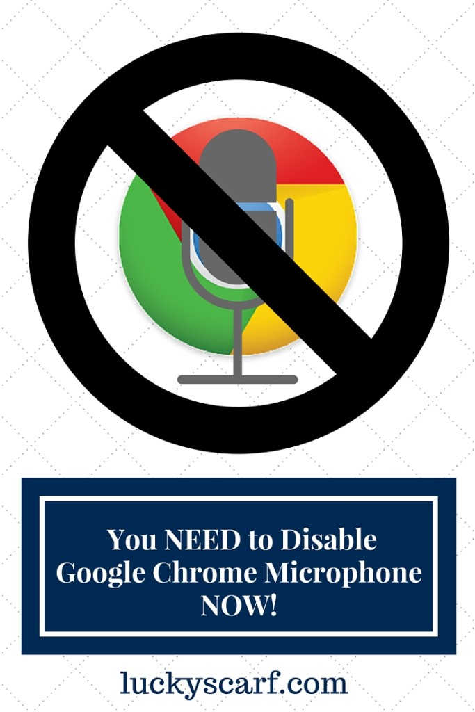 How and Why to Disable Google Chrome Microphone