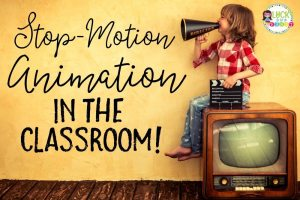 Stop Motion Animation in the Classroom!