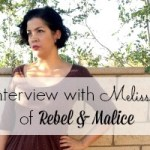 Interview #3: Melissa of Rebel & Malice
