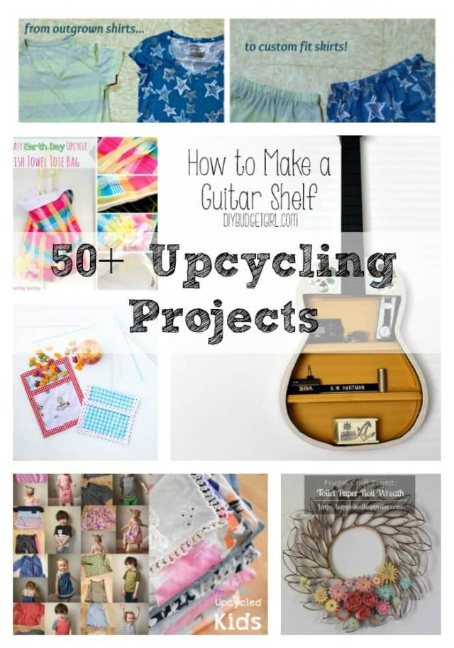 50+ projects using upcycled and recycled materials