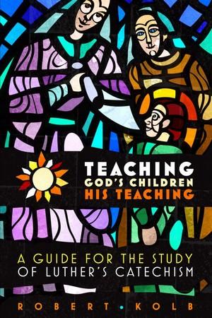 Reader Recommendation -- Teaching God's Children His Teaching, Robert Kolb