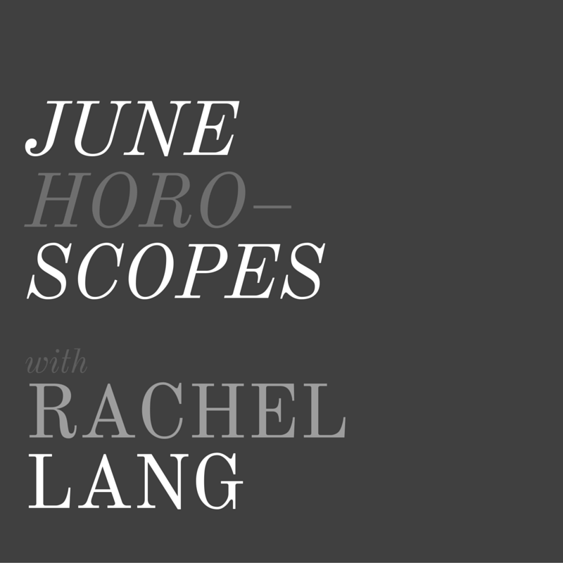 June Horoscopes + Rachel Lang, LVBX Magazine