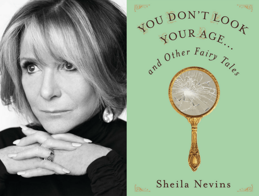 "JOAN KRON'S BEFORE AND AFTER REPORT: Musings on Sheila Nevins's book, ""You Don't Look Your Age… and Other Fairy Tales,"" LVBX Magazine"