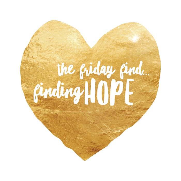 The Friday Find: Finding Hope