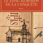 Compte-rendu :« Le Long Remords de la Conquête »   Le Monde des Livres