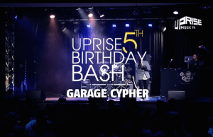 UPRISE Music TV 5th Birthday Bash | Garage Cypher