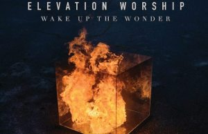 Elevation Worship Wake Up The Wonder With New Live Album