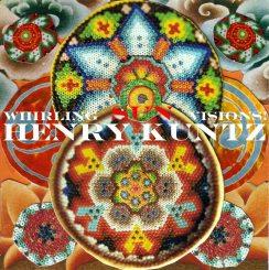 Henry Kuntz – Whirling Sun Visions!