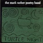 The Mark Weber Poetry Band | Turtle Night ; front cover