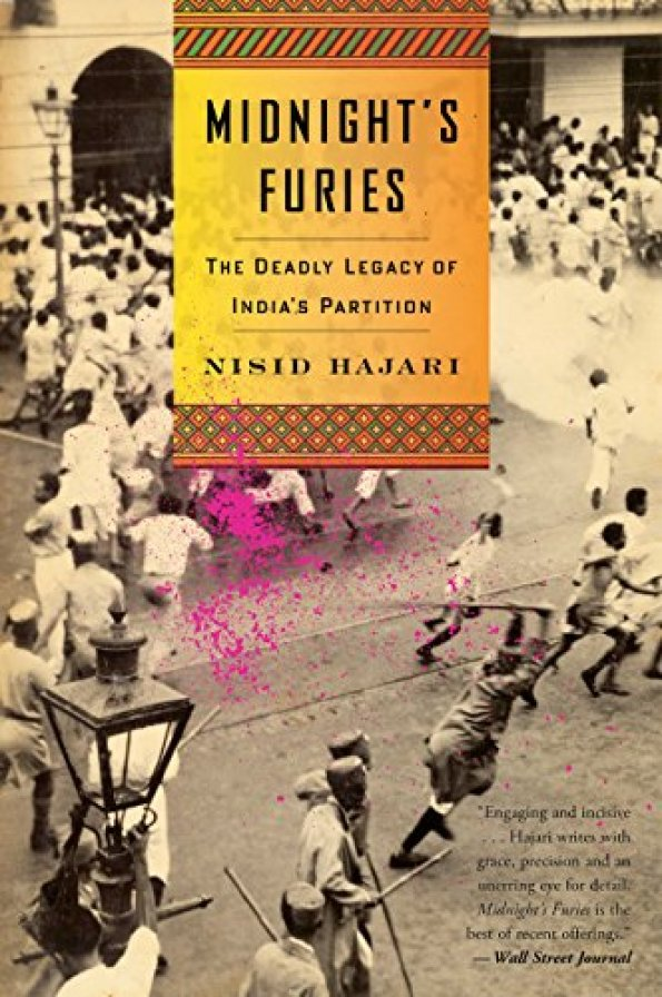 Midnight's Furies: The Deadly Legacy of India's Partition by [Nisid Hajari]