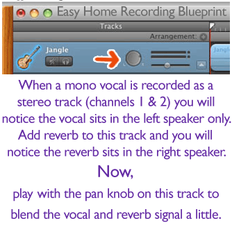 Turn your vocal track's PAN dial all the way to the right and then begin backing it towards the left again until its REVERB is blended to your liking.
