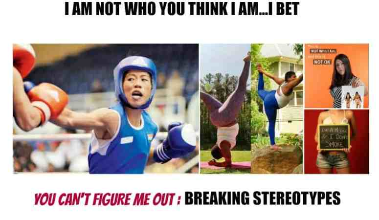 I Bet You Can't Figure Her Out- Breaking Stereotypes