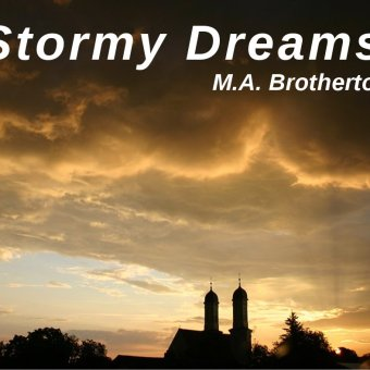 Stormy Dreams By M.A. Brotherton