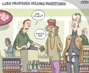 """By Graeme MacKay, Editorial Cartoonist, The Hamilton Spectator - Friday November 27, 2015 The LCBO wants to sell you pot Stocking weed alongside wine at the LCBO is the best way to protect public health, say addiction experts. But for marijuana advocates it's more of the same prohibition. In a statement released Monday, the union representing LCBO workers said the provincially owned stores are the ideal place to sell marijuana, should the federal government legalize it. """"If they do legalize it, then it's a drug,"""" Warren (Smokey) Thomas told the Star. """"So we think that, like alcohol, it should be controlled."""" Thomas, president of the Ontario Public Service Employees Union, said secure warehouses and staff trained to check ages are some of the reasons the LCBO should be the sole source of legal pot in the province, as it is with most alcohol. The scheme would also generate revenue for the government to combat the potential social costs. But marijuana advocates say those social costs and the spectre of public danger are overblown, and government-run sales would continue a prohibitionist regulatory approach. """"Our view of course has always been that marijuana is one of the safest drugs. It's not any worse, slightly better, than coffee,"""" said Blair Longley, the leader of the federal Marijuana Party. Prime Minister Justin Trudeau's Liberals won this fall's election with an campaign platform promising to """"legalize, regulate, and restrict access to marijuana."""" However, Longley maintains the drug should be proportionately restricted based on its danger. So ideally, he said, anyone should be free to grow and use the plant how she wishes with the informed consent as to any danger. Hugo St-Onge, leader of Quebec's Bloc Pot party agrees that government stores are not the way forward. """"We need to stop comparing marijuana to alcohol,"""" he said. """"Marijuana should have its own model, its own system."""" He prefers a food-model regulatory system, with sales done in a similar fa"""