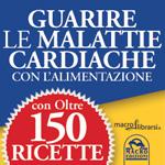 Libro: Come Prevenire e Guarire le Malattie Cardiache con l'Alimentazione