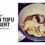 Silken Tofu Dessert in Caramel with Tapioca Pearls (Taho)