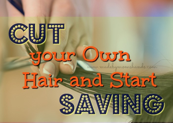 Cut Your Own HAIR and Start SAVING