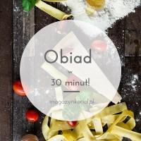 Prosty obiad w 30 minut - 15 przepisów!