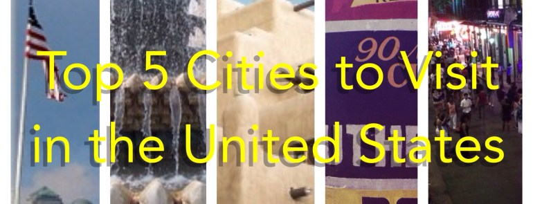Top 5 Cities to Visit in the United States