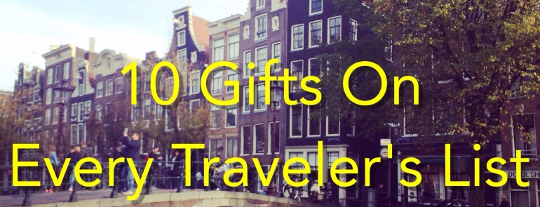 10 Gifts on Every Traveler's List- Mags On The Move