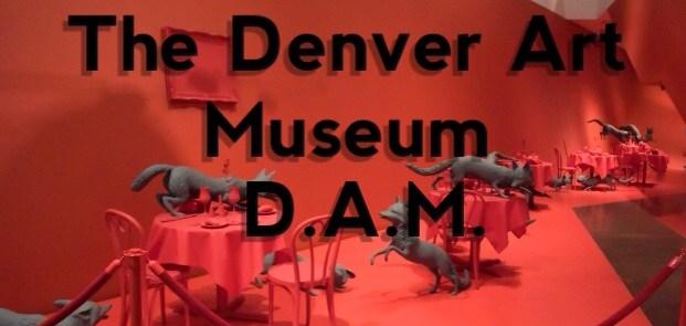 The Denver Art Muesum (D.A.M.)