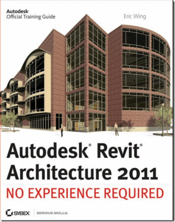 Autodesk Revit Architecture 2011 No Experience Required