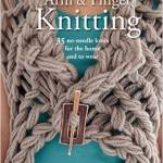 From the Bookcase: Arm & Finger Knitting by Laura Strutt