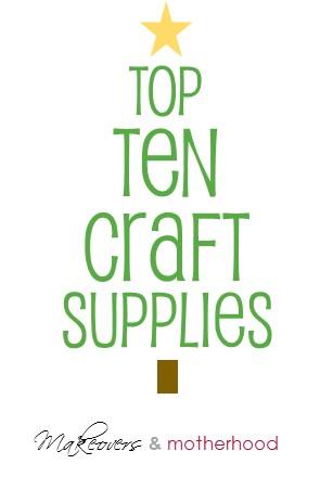 Top 10 Craft Supplies for Preschoolers;  www.makeoversandmotherhood.com