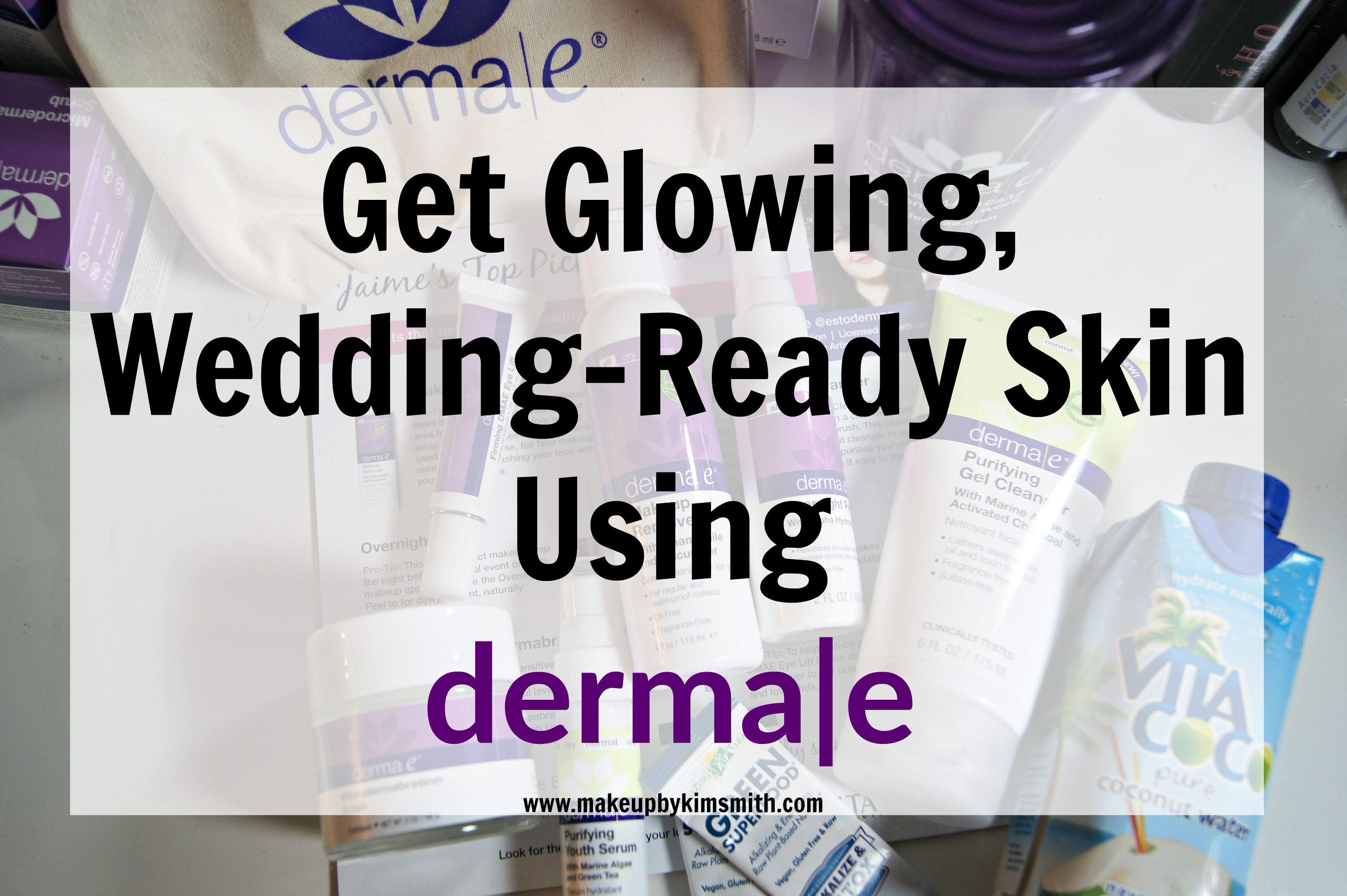 Get Glowing, Wedding-Ready Skin Using derma e