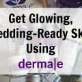 Wedding-ready Skin Derma e