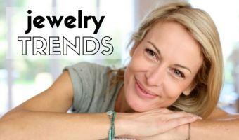 5 Sensational Jewelry Trends To Spice Up Your Seasonal Wardrobe