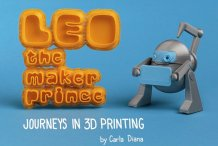 MAKE's 3D Printing Book for Kids: LEO the Maker Prince