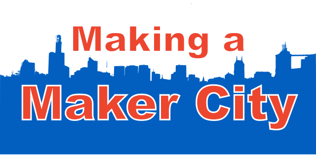 Making A Maker City - Discovery, Familiarity, Collaboration (Part 1 of 3)