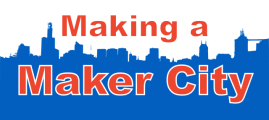 Making a Maker City — Mayors Maker Challenge (Part 2 of 3)
