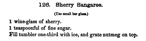 "Jerry Thomas' Sherry Sangaree from his ""How To Mix Drinks Or The Bon-Vivant's Companion"" (1862)"
