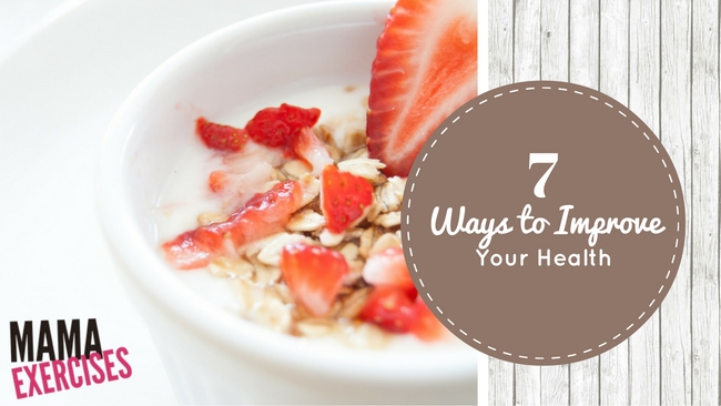 7 Ways to Improve Your Health