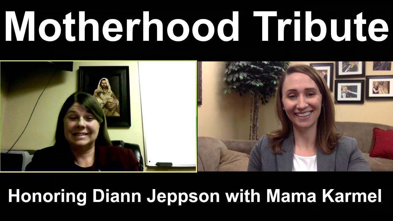 Motherhood Tribute – Honoring Diann Jeppson