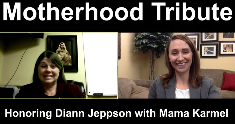 Motherhood Tribute – Honoring Diann Jeppson