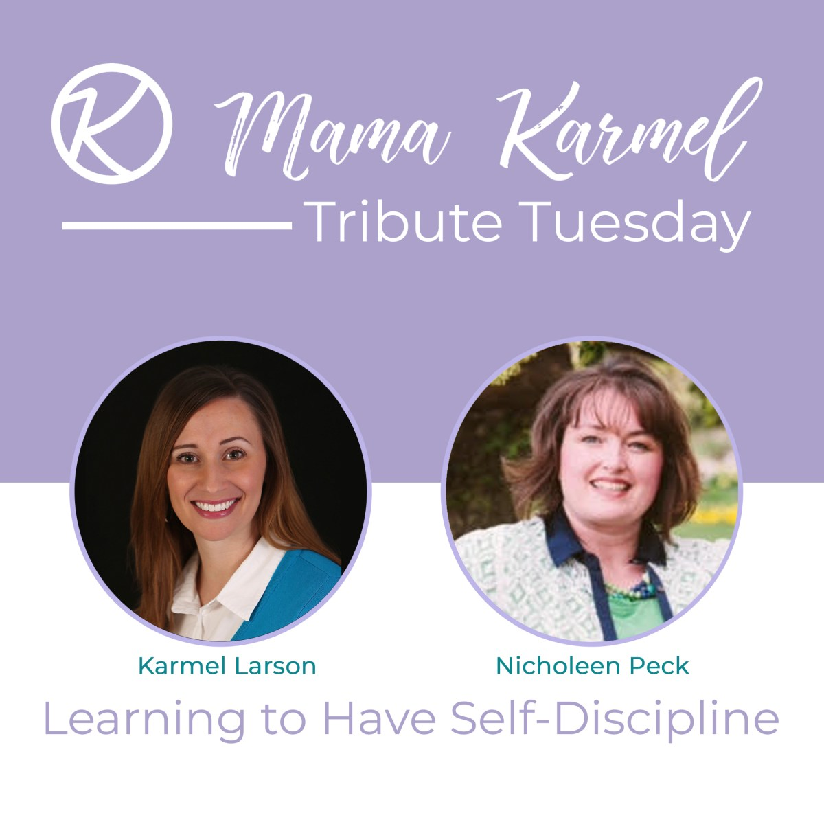 Tribute Tuesday: Nicholeen Peck Teaches Your Children, and You, How to Have Self-Discipline