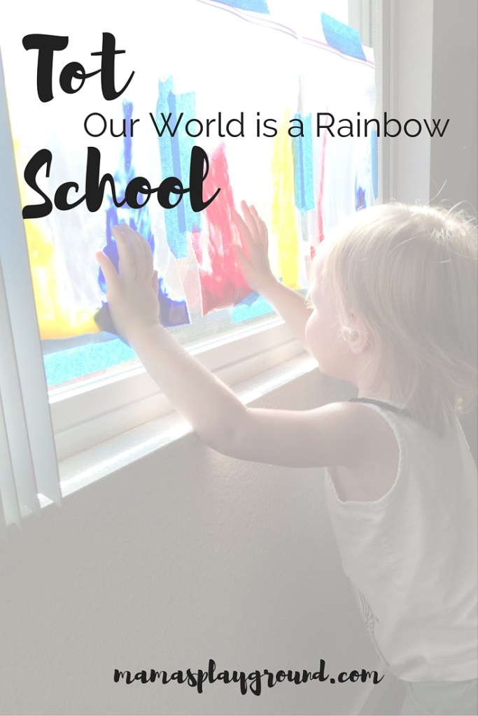 Tot School Our World is a Rainbow