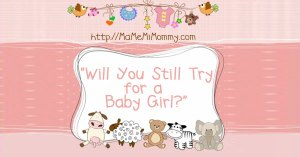 Will You Still Try for a Baby Girl