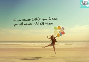 chase-catch-dream-big-picture-quote