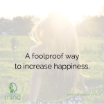 A foolproof way to increase happiness