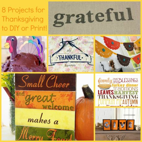 8 Projects for Thanksgiving to DIY or Print! FINAL