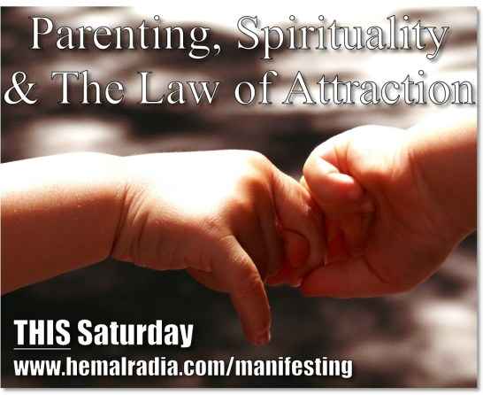 Parenting, Spirituality and The Law of Attraction