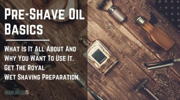 What Is Pre-Shave Oil And How To Use It. The Best Preparation To An Enjoyable Shave