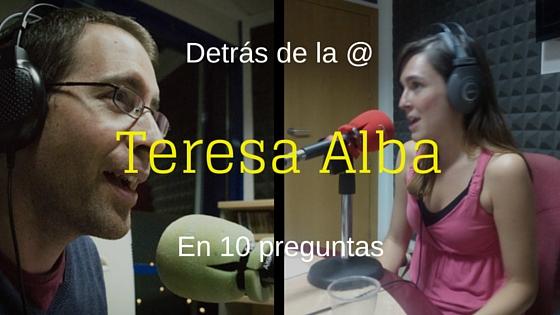 #DetrásDeLaArroba: Entrevista a @Teresalbalv