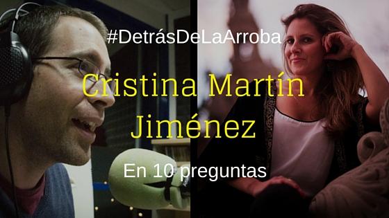 #DetrásDeLaArroba: Entrevista a @crismartinj