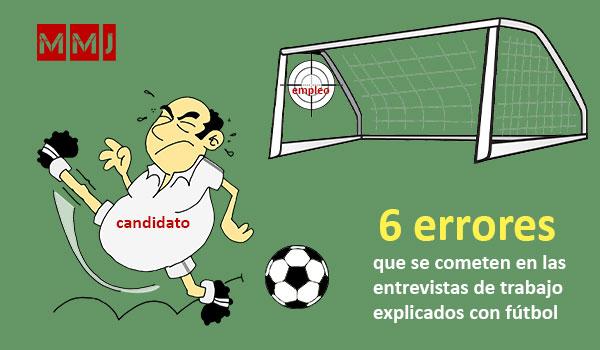 6 Errores en las entrevistas de trabajo explicados con fútbol