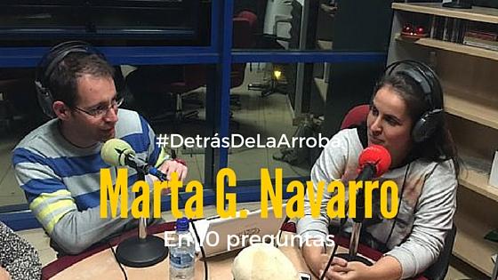Así es Marta G. Navarro #DetrásDeLaArroba